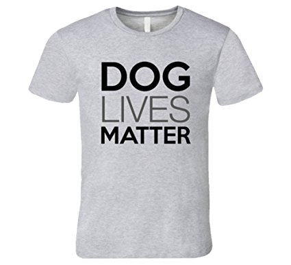 Dog Lives Matter T-Shirt T Shirt